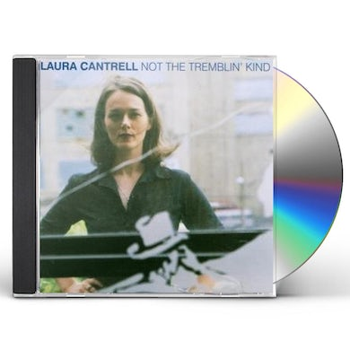 Laura Cantrell NOT THE TREMBLIN KIND CD