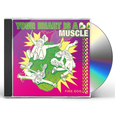 Fire Dog YOUR HEART IS A MUSCLE CD