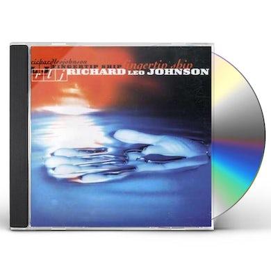 Richard Leo Johnson FINGERTIP SHIP CD