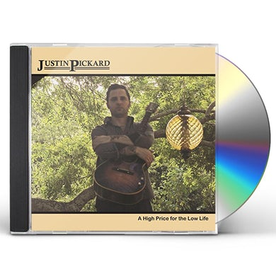 Justin Pickard HIGH PRICE FOR THE LOW LIFE CD