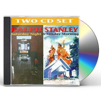 Ralph Stanley SATURDAY NIGHT & SUNDAY MORNING CD
