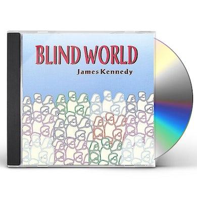 James Kennedy BLIND WORLD CD