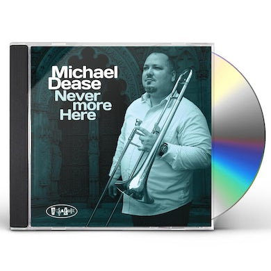 Michael Dease Never More Here CD