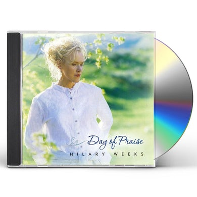 Hilary Weeks DAY OF PRAISE CD