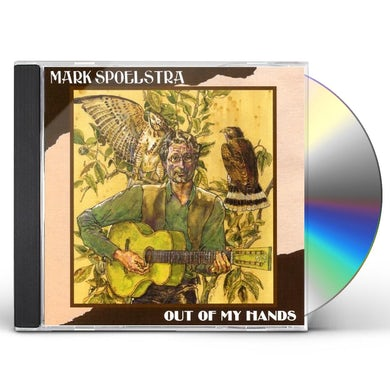 Mark Spoelstra OUT OF MY HANDS CD