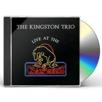 Kingston Trio LIVE AT CRAZY HORSE CD