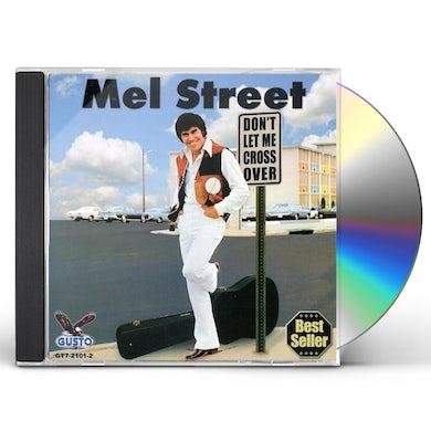 Mel Street DONT LET ME CROSS OVER CD
