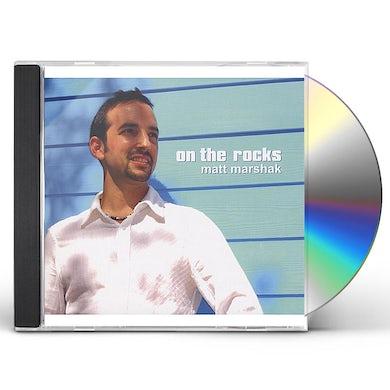 Matt Marshak ON THE ROCKS CD