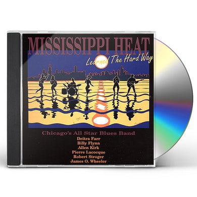 Mississippi Heat LEARNED THE HARD WAY CD