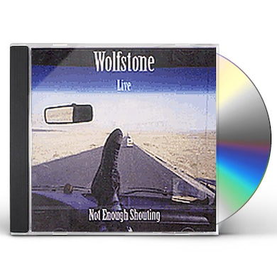 Wolfstone LIVE NOT ENOUGH SHOUTING CD