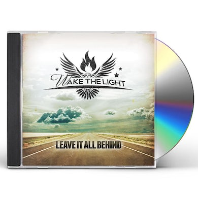 Wake the Light LEAVE IT ALL BEHIND CD