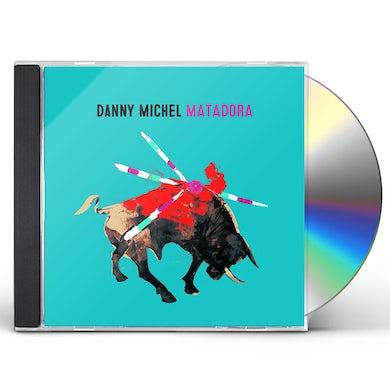 Danny Michel MATADORA CD