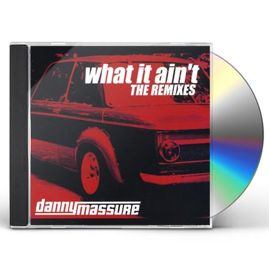 Danny Massure WHAT IT AIN'T - REMIXES CD