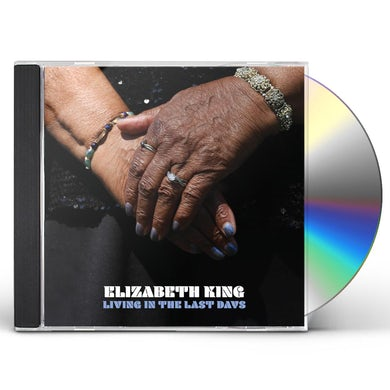 Elizabeth King LIVING IN THE LAST DAYS CD