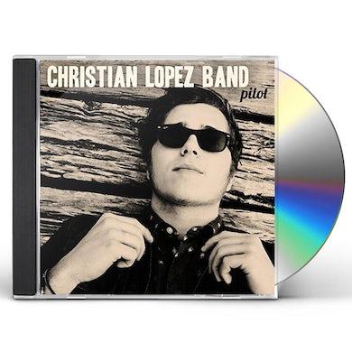 Christian Lopez Band PILOT CD