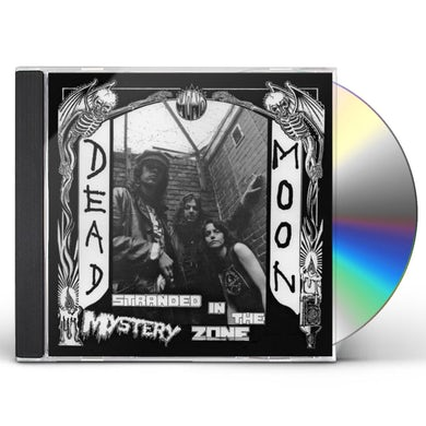 Dead Moon STRANDED IN THE MYSTERY ZONE CD