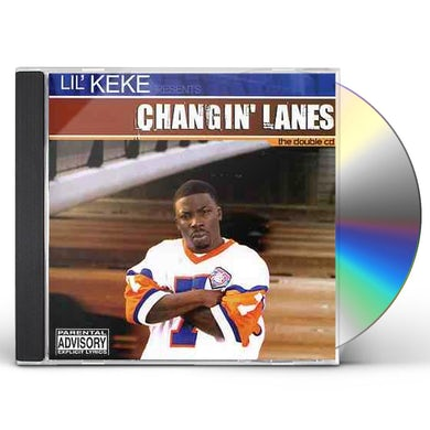 Lil Keke CHANGIN LANES CD