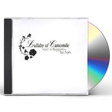 Emi Fujita LULLABY OF CAMOMILE: LIVE IN SINGAPORE CD