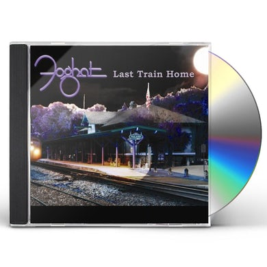 Foghat LAST TRAIN HOME CD