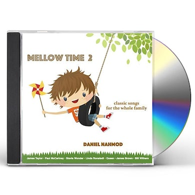 Daniel Nahmod MELLOW TIME 2: CLASSIC SONGS FOR THE WHOLE FAMILY CD