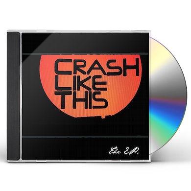 Crash Like This EP CD
