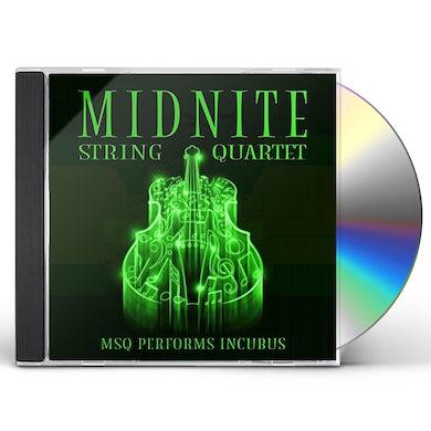 Midnite String Quartet MSQ PERFORMS INCUBUS (MOD) CD