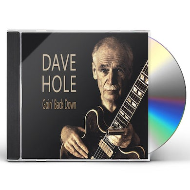 Dave Hole GOIN' BACK DOWN CD