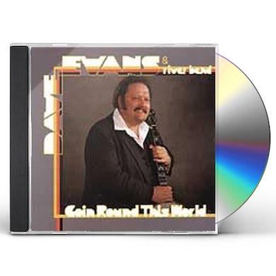 Dave Evans GOIN ROUND THIS WORLD CD