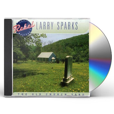 Larry Sparks OLD CHURCH YARD CD