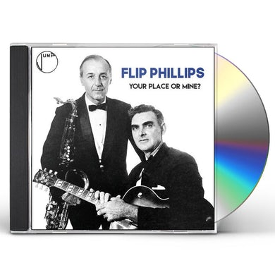 Flip Phillips YOUR PLACE OR MINE? CD