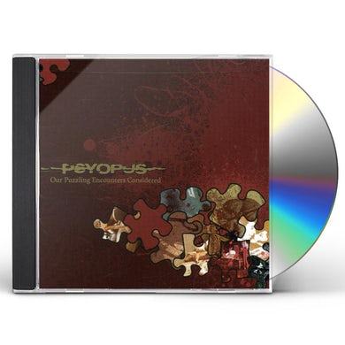 Psyopus OUR PUZZLING ENCOUNTERS CONSIDERED CD