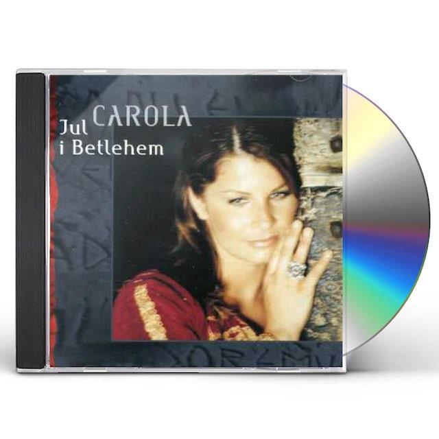 Carola JUL I BETLEHEM CD