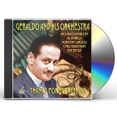 Geraldo & His Orchestra Thanks For Everything CD