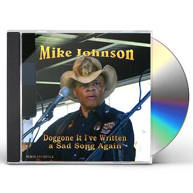 Mike Johnson DOGGONE IT I'VE WRITTEN A SAD SONG AGAIN CD