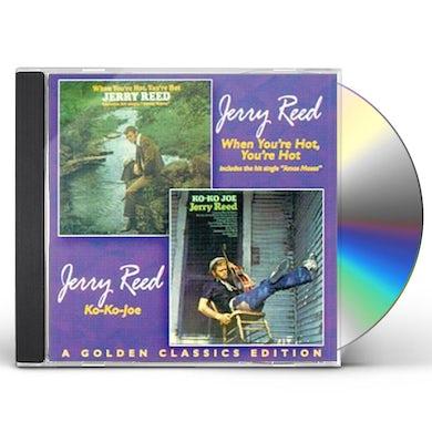 Jerry Reed WHEN YOU'RE HOT YOU'RE HOT / KO-KO-KO JOE CD