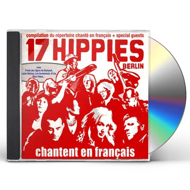 17 Hippies CHANTENT EN FRANCAIS CD