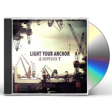 Light Your Anchor HOPESICK CD