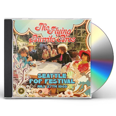 The Flying Burrito Brothers SEATTLE POP FESTIVAL JULY 27TH 1969 CD