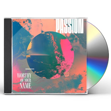 Passion WORTHY OF YOUR NAME CD