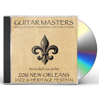 Guitar Masters LIVE AT JAZZFEST 2016 CD