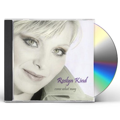 Roslyn Kind COME WHAT MAY CD
