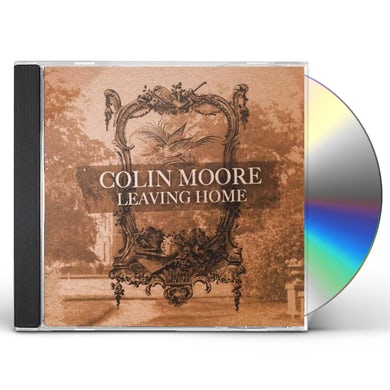 Colin Moore LEAVING HOME CD