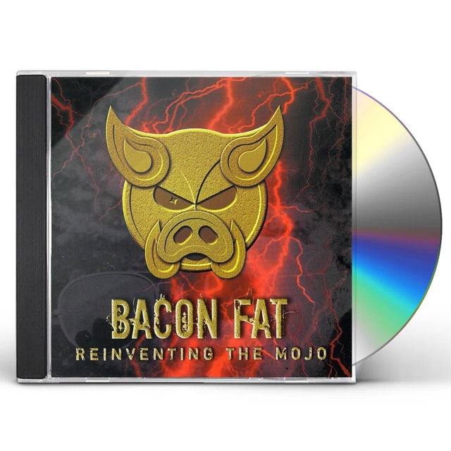 Bacon Fat REINVENTING THE MOJO CD