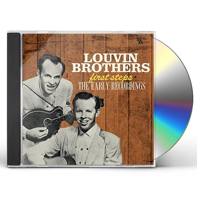 Louvin Brothers FIRST STEPS: EARLY RECORDINGS CD