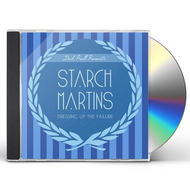 Starch Martins DRESSING UP THE FAILURE CD