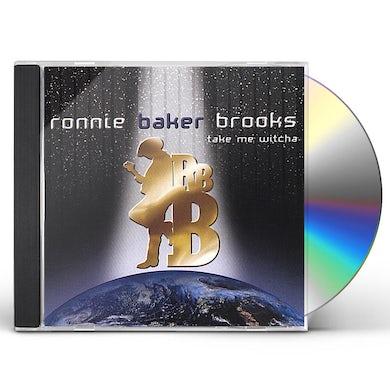 Ronnie Baker Brooks TAKE ME WITCHA CD