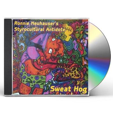 RONNIE NEUHAUSER'S STYROCULTURAL ANTIDOTE SWEAT HOG CD