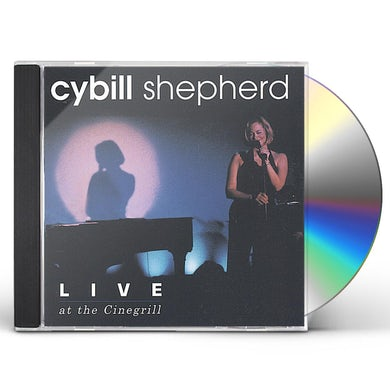 Cybill Shepherd LIVE AT THE CINEGRILL CD