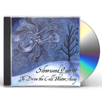 Silverwood Quartet TO DRIVE THE COLD WINTER AWAY CD