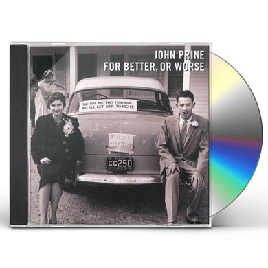 John Prine FOR BETTER OR WORSE CD